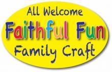 Faithful Fun - Family Craft Events